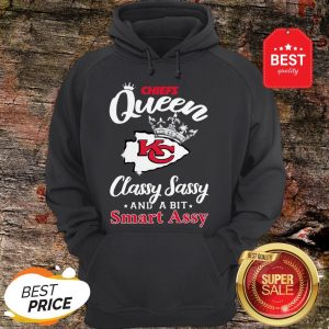 Official Kansas City Chiefs Queen Classy Sassy And A Bit Smart Assy Hoodie