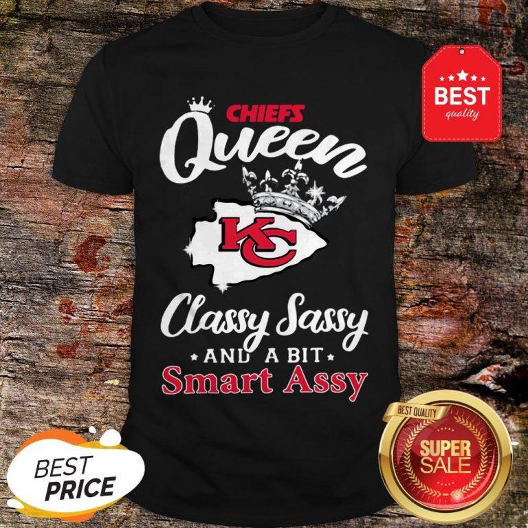 Official Kansas City Chiefs Queen Classy Sassy And A Bit Smart Assy Shirt