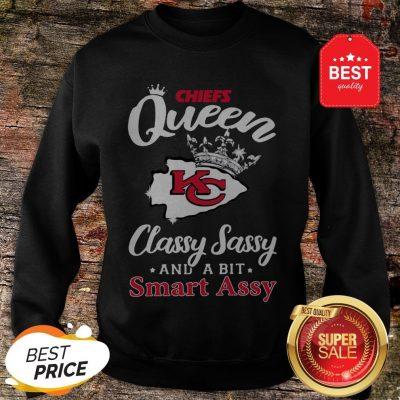 Official Kansas City Chiefs Queen Classy Sassy And A Bit Smart Assy Sweatshirt