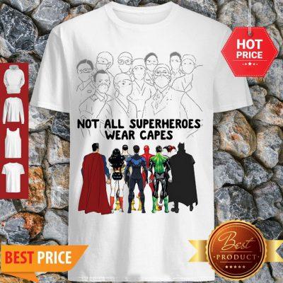 Frontline Staff Not All Superheroes Wear Capes Coronavirus Shirt