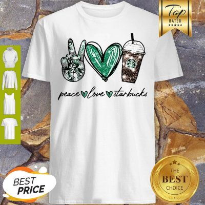 Glitter Peace Love Starbucks Coffee Shirt