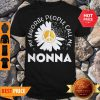 Favorite People Call Nonna Daisy Grandma Shirt