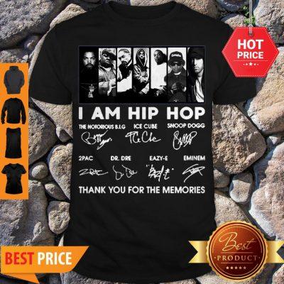 I Am Hip Hop Ice Cube Snoop Dogg 2Pac Enimem Signatures Shirt