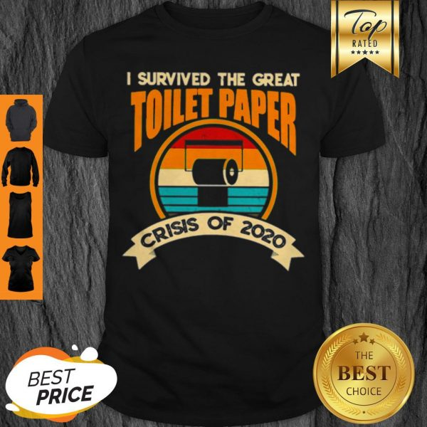 I Survived The Great Toilet Paper Crisis Of 2020 Vintage Shirt