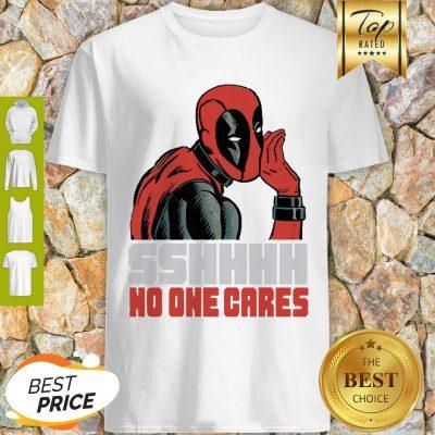 Sshhhh No One Cares Marvel Deadpool Shirt
