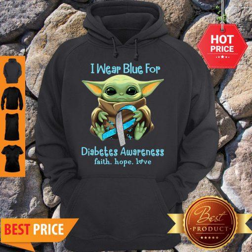 Star Wars Baby Yoda I Wear Blue For Diabetes Awareness Faith Hope Love Hoodie