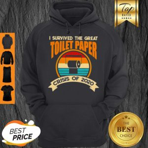 I Survived The Great Toilet Paper Crisis Of 2020 Vintage Hoodie