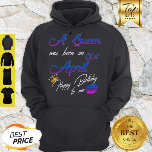 A Queen Was Born On 01st April Happy Birthday To Me Crown Lips Hoodie