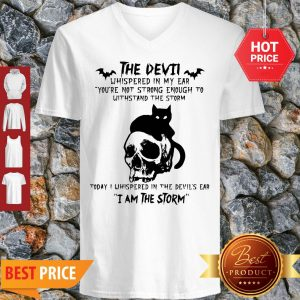 Black Cat Skull The Devil Whispered In My Ear I Am The Storm V-neck