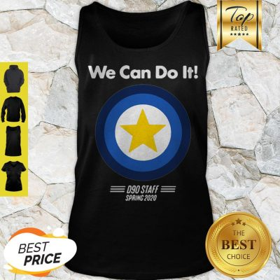 We Can Do It D90 Staff Spring 2020 Tank Top