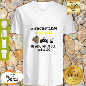 A Man Cannot Survive On Beer Alone He Also Needs Autocross And A Dog V-neck
