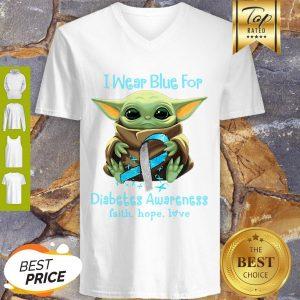 Baby Yoda I Wear Blue For Diabetes Awareness Faith Hope Love Star Wars V-neck