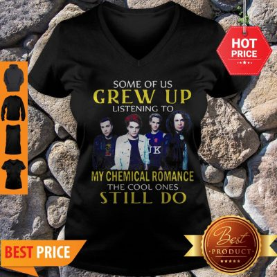 Some Of Us Crew Up Listening To My Chemical Romance The Cool Ones Still Do V-neck