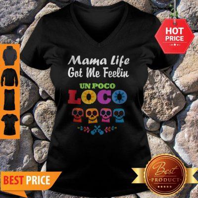 Nice Mama Life Got Me Feeling Un Poco Loco Skull V-neck