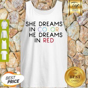 Best She Dreams In Color She Dreams In Red Tank Top