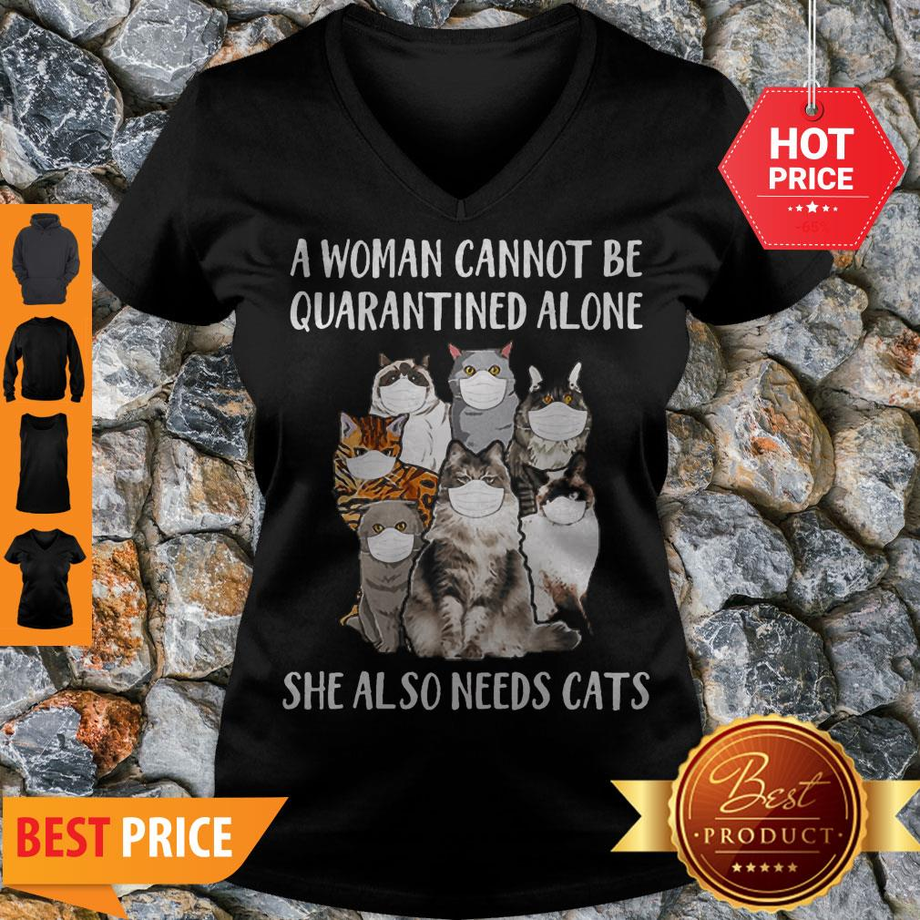 A Woman Cannot Be Quarantined Alone She Also Needs Cats Coronavirus V-neck