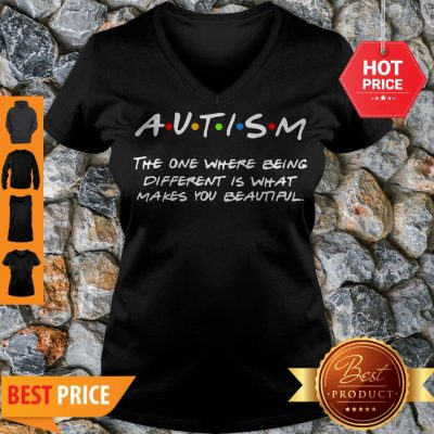 Autism The One Where Being Different Is That Makes You Beautiful V-neck