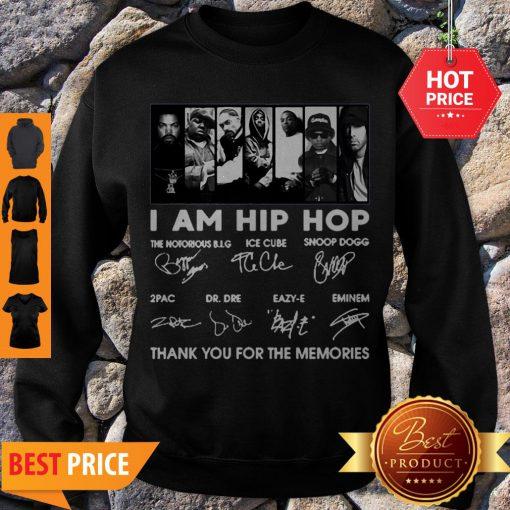 I Am Hip Hop Ice Cube Snoop Dogg 2Pac Enimem Signatures Sweatshirt