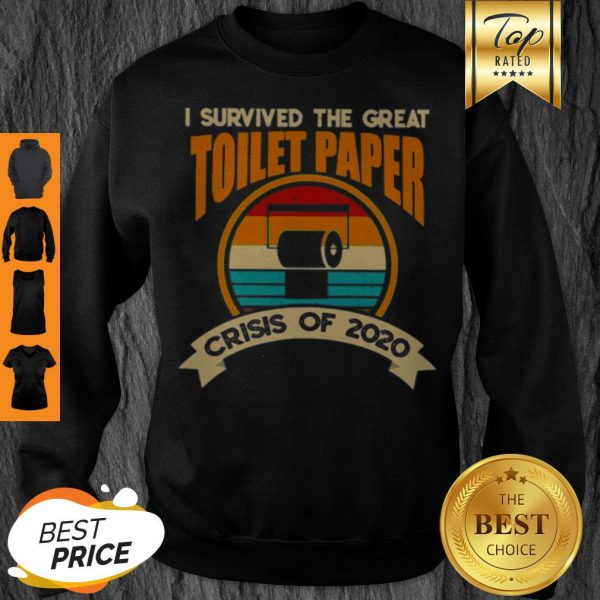 I Survived The Great Toilet Paper Crisis Of 2020 Vintage Sweatshirt