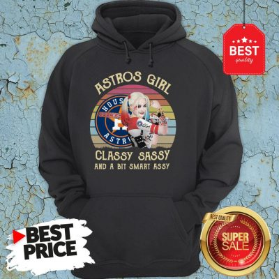 Houston Astros Girl Classy Sassy And A Bit Smart Assy Vintage Harley Quinn Hoodie