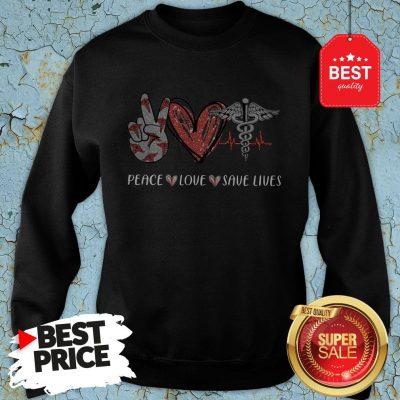 Premium Peace Love Save Lives Nurse Sweatshirt