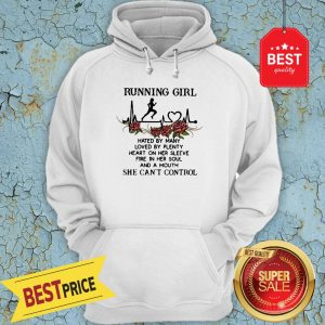Running Girl Hated By Many Loved By Plenty Heart On Her Sleeve Hoodie