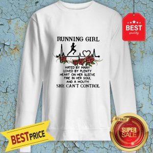 Running Girl Hated By Many Loved By Plenty Heart On Her Sleeve Sweatshirt