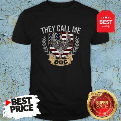 They Call Me DOC Combat Medic U.S Veteran Shirt