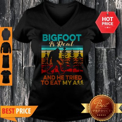 Bigfoot Is Real And He Tried To Eat My Ass Vintage V-neck