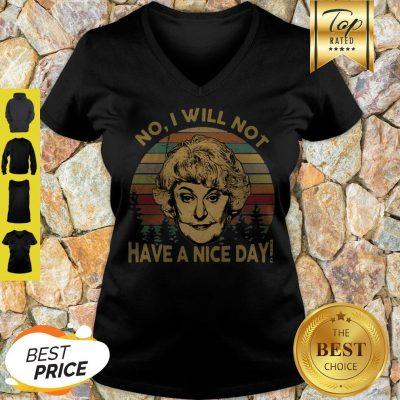 Dorothy Zbornak No I Will Not Have A Nice Day Vintage V-neck