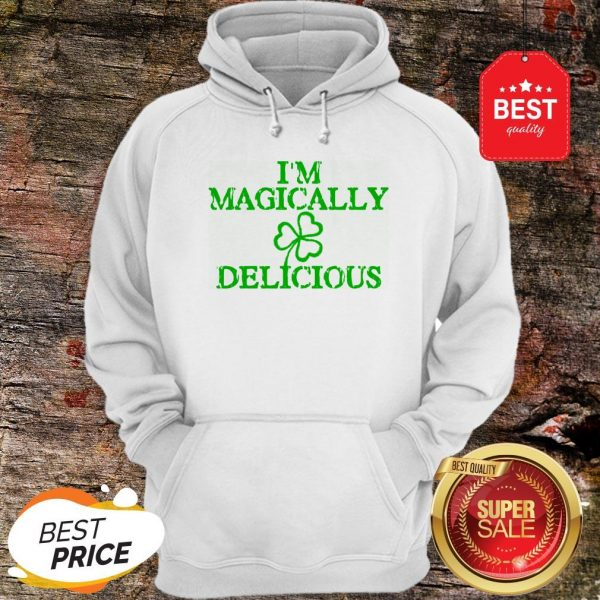 I'm Magically Delicious Sexy Adult St. Patricks Day Hoodie