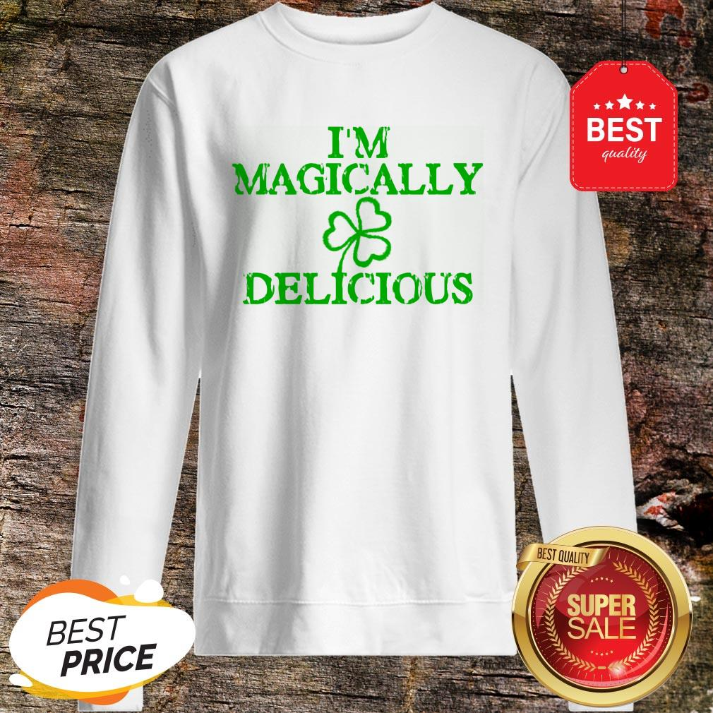 I'm Magically Delicious Sexy Adult St. Patricks Day Sweatshirt