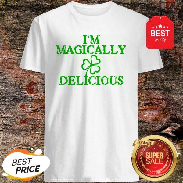 I'm Magically Delicious Sexy Adult St. Patricks Day T-Shirt