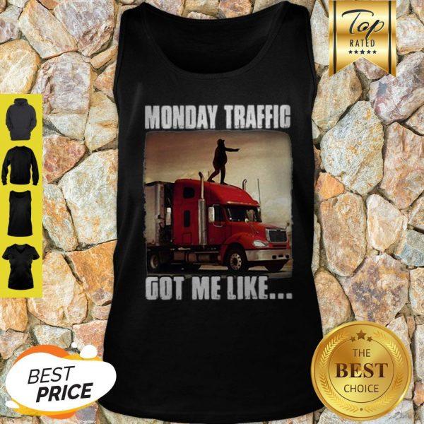 Monday Traffic Got Me Like Truck Tank Top