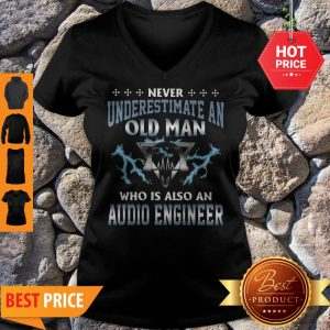 Never Underestimate An Old Man Who Is Also An Audio Engineer V-neck