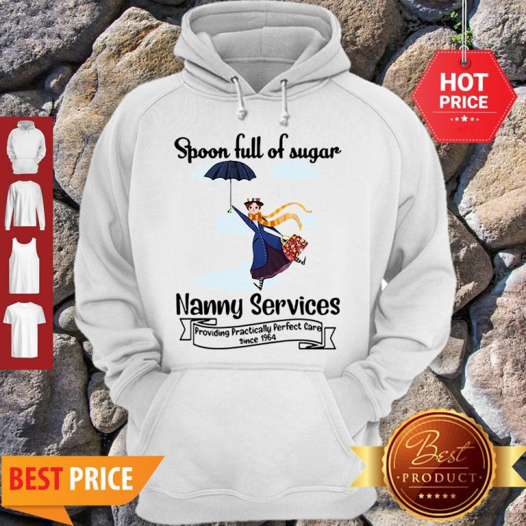 Nice Mary Poppins Spoonful Of Sugar Nanny Services Hoodie