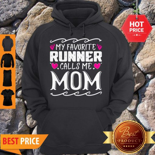 Nice My Favorite Calls Me Mom Funny Mothers Day Gift Hoodie