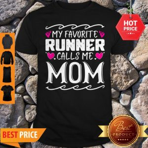 Nice My Favorite Calls Me Mom Funny Mothers Day Gift Shirt