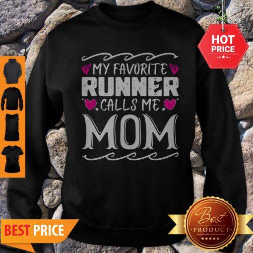 Nice My Favorite Calls Me Mom Funny Mothers Day Gift Sweatshirt