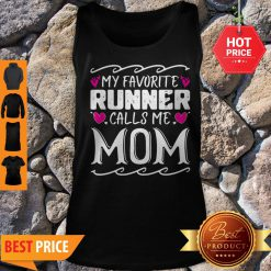 Nice My Favorite Calls Me Mom Funny Mothers Day Gift Tank Top