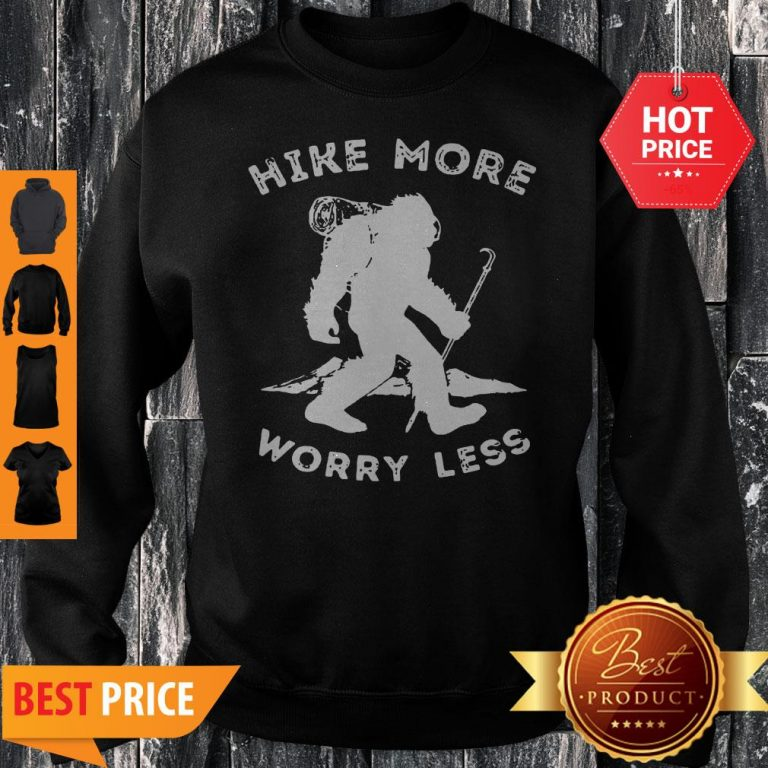 Official Bigfoot Hike More Worry Less Sweatshirt