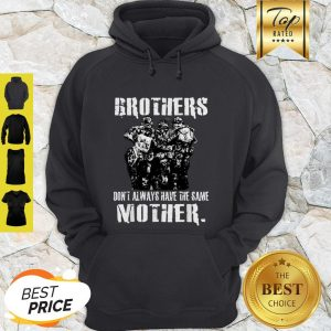 Official Brothers Don't Always Have The Same Mother Veteran Hoodie