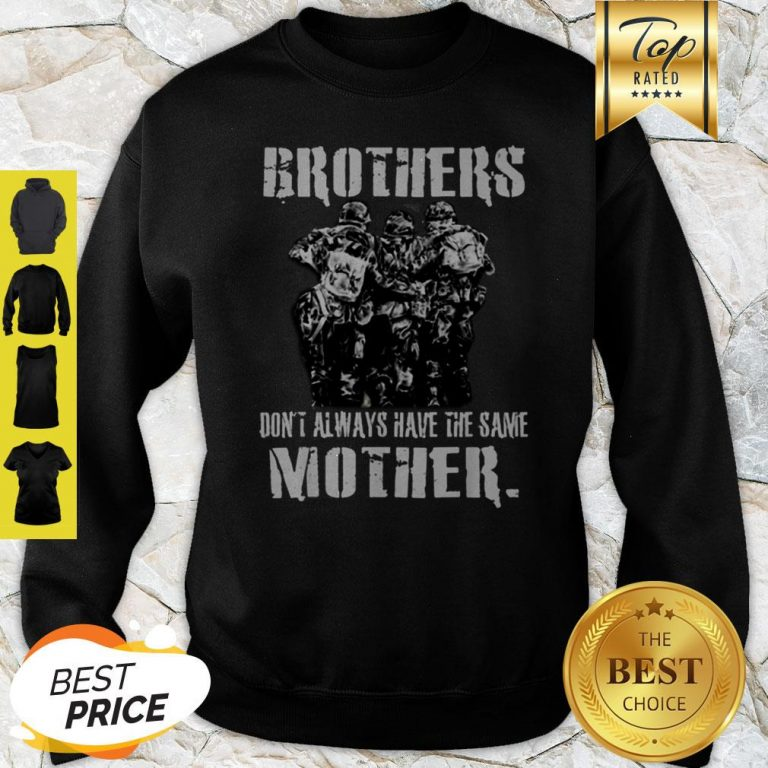 Official Brothers Don't Always Have The Same Mother Veteran Sweatshirt
