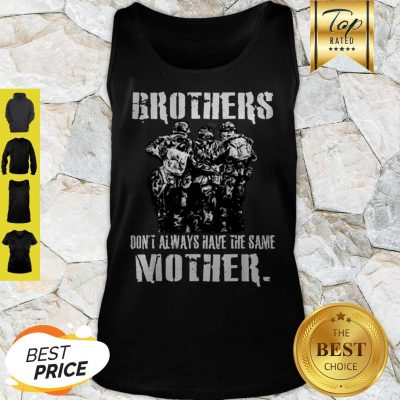 Official Brothers Don't Always Have The Same Mother Veteran Tank Top