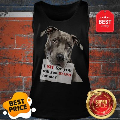 Official I Sit For You Will You Stand For Me Pitbull Dog Lovers Tank Top