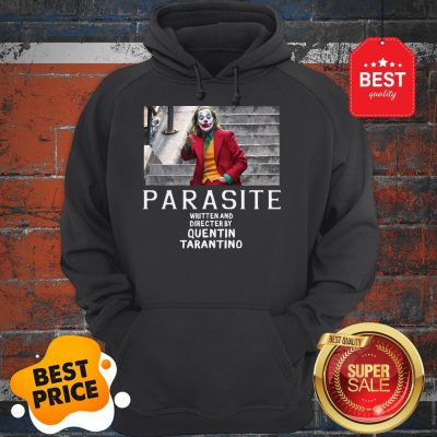 Official Joker Parasite Written And Directed By Quentin Tarantino Hoodie