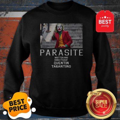 Official Joker Parasite Written And Directed By Quentin Tarantino Sweatshirt