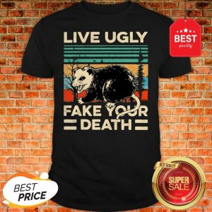 Official Opossum Live Ugly Fake Your Death Vintage Shirt
