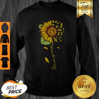 Official Sunflower You Are My Sunshine Sweatshirt