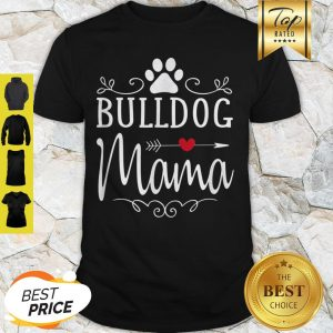 Original Bulldog Mama – Bulldog Mama Gift For Bulldog Lover Shirt